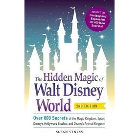 Libro The Hidden Magic Of Walt Disney World: Over 600 Secret