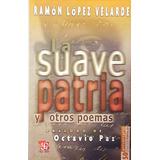 La Suave Patria Y Otros Poema López Velarde Prol Octavio Paz
