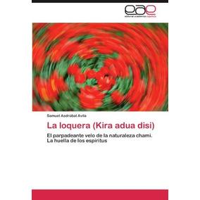Libro La Loquera (kira Adua Disi) - Nuevo