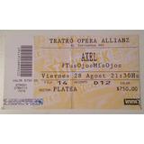 Entrada Del Recital De Axel En El Tearo Opera Allianz