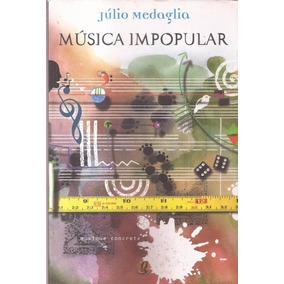 Livro Música Impopular Júlio Medoglia