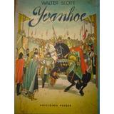 Yvanhoe. Walter Scott. 1955. Ediciones Peuser