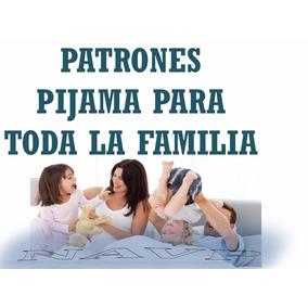 Patrones Pijama De Mujer Hombre Niña Y Niño Molde