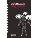 Libro Vigilar Y Castigar Michel Foucault