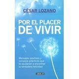 Libro Por El Placer De Vivir / Cesar Lozano / Aguilar