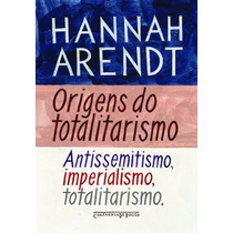 Origens Do Totalitarismo Livro Hannah Arendt