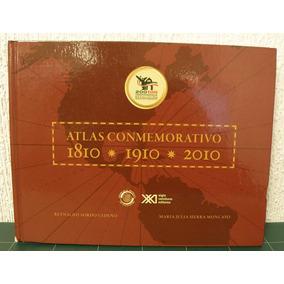 Atlas Conmemorativo 1810-1910-2010   Libro Ilustrado