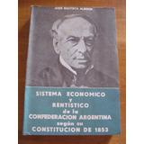 Confederación Argentina Según La Constitución. 1853. Alberdi