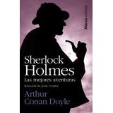 Libro Sherlock Holmes Las Mejores Aventuras De Arthur Conan