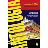 Después De Mao: Narrativa China Actual; Miguel Ángel Petrec