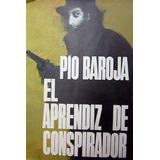 El Aprendiz De Conspirador - Pio Baroja - Novela - 1967