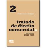 Tratado De Direito Comercial: Tipos Societários, Sociedade