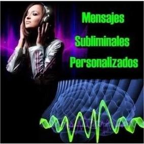 Mensajes Subliminales Personalizados En Audio