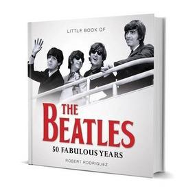The Beatles 50 Fabulosos Años Edición Británica