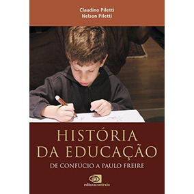 Historia Da Educaçao - De Confucio A Paulo Freire