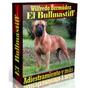 Libro Electrónico El Bullmastiff Adiestramiento Y Mas.