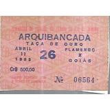 Antigo Ingresso Taça De Ouro 1983 Flamengo 2 X 0 Goiás