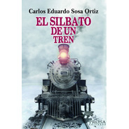 El Silbato De Un Tren