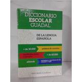 Diccionario Escolar De La Lengua Española - Guadal