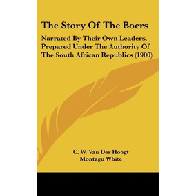 Libro The Story Of The Boers: Narrated By Their Own Leader