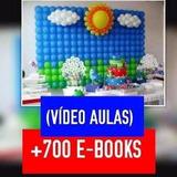 Curso Decoração Com Balões Para Festa Infantil E Mesas +700