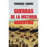 Guerras De La Historia Argentina - Lorenz Federico - Paidos