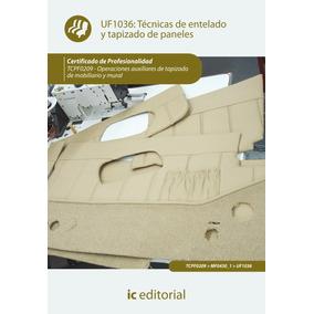 Técnicas De Entelado Y Tapizado De Paneles. Tcpf0209 - Op...