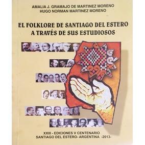 El Folklore De Santiago Del Estero A Través De Sus Estudioso