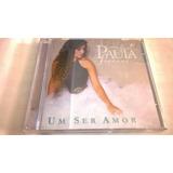 Cd - Paula Fernandes - Um Ser Amor-compacto 4 Musicas-usado