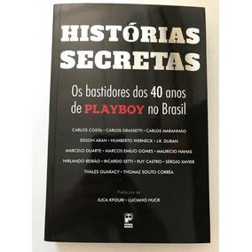 Histórias Secretas Os Bastidores Dos 40 Anos De Playboy No