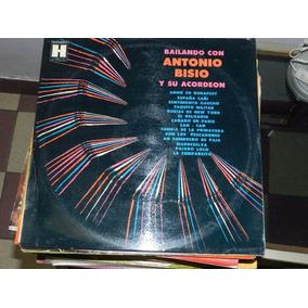 Vinilo 2250 - Bailando Con Antonio Bisio Y Su Acordeon- H.