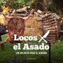 Locos X El Asado - Un Aplauso Para El Asador -