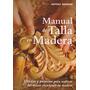 Manual De Talla En Madera Denning. Antony Envío Gratis