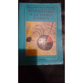 Introducción A La Lógica Jurídica- Eduardo Garcia Maynez