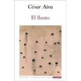 El Llanto. Cesar Aira. Beatriz Viterbo. Waldhuter