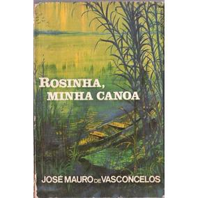 Rosinha, Minha Canoa - José Mauro De Vasconcelos