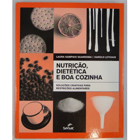 Nutrição, Dietética E Boa Cozinha (com Caderno De Receitas)