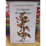 La Riqueza De La Pobreza. E. González Pedrero
