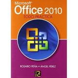 Microsoft Office 2010 Todo Practica Rosario Peña