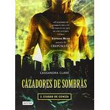Libro Saga Cazadores De Sombras Español Tapa Blanda