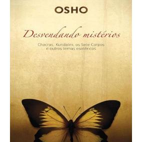 Osho - Desvendando Misterios - Chacras, Kundalini