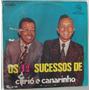 Lp Curio E Canarinho - Os 12 Sucessos