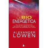 La Bioenergetica - Alexander Lowen - Sirio