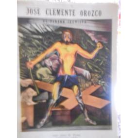 José Clemente Orozco El Pintor Ironista.j. Guadalupe Zuno