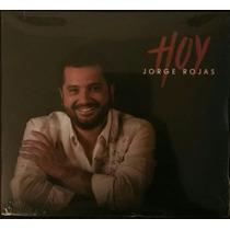 Jorge Rojas Hoy Cd Nuevo Sellado