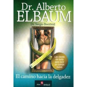 El Camino Hacia La Delgadez - Dr. Alberto Elbaum
