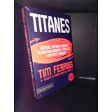 Titanes Tim Ferris Original Envio Gratis