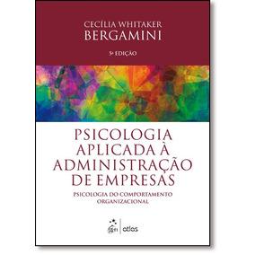 Psicologia Aplicada À Administração De Empresas: Psicolog