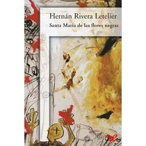 Santa María De Las Flores Negras Hernán Rive Libro Digital