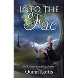 Into The Fae - Quinn Loftis